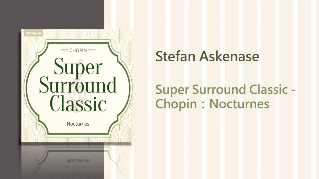 Stefan Askenase - Chopin:Nocturnes - No.11 in G minor Op.37-1 (Surround Sound)