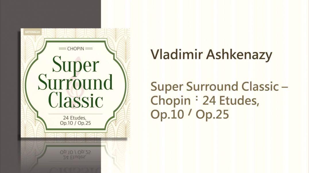 Vladimir Ashkenazy - Chopin:Etude Op.10 No.8 in F Major - 'Sunshine' (Surround Sound)