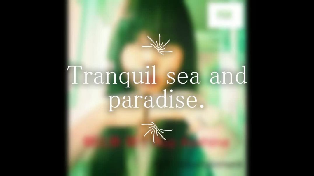 朝比奈類 Tranquil sea and paradise..mp4