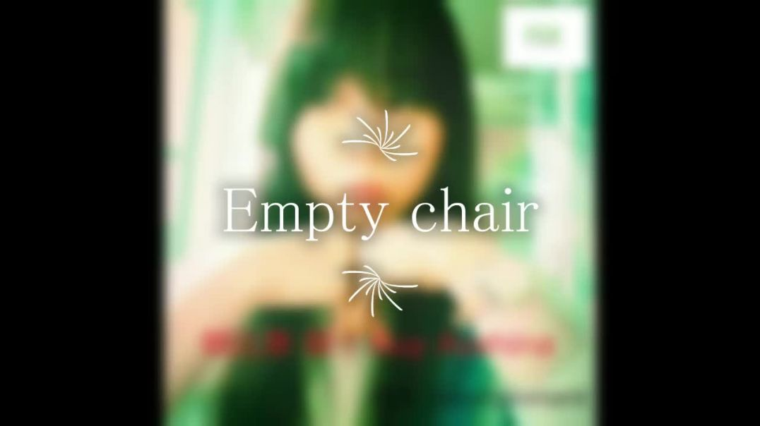 朝比奈類 Empty chair.mp4