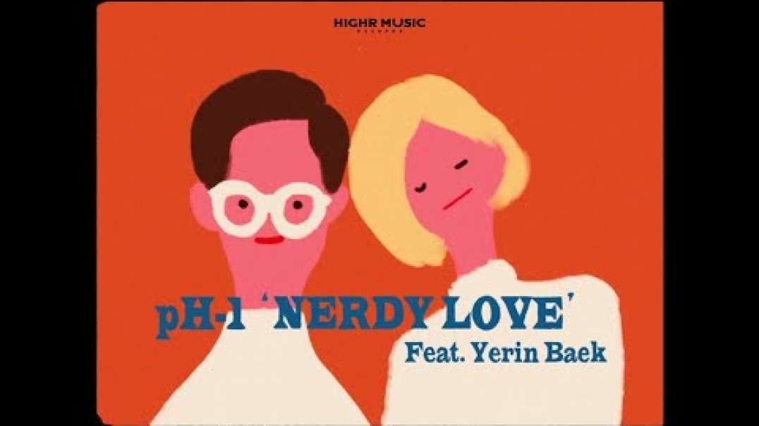 pH-1 - Nerdy Love (Feat. 백예린) (Prod. Mokyo) (Official Music Video)