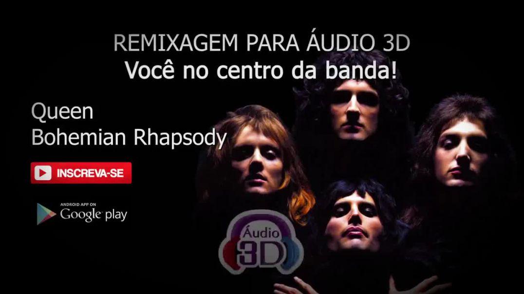 Queen - Bohemian Rhapsody - 3D AUDIO (TOTAL IMMERSION)_VnzIIhLNHqg_720p.mp4